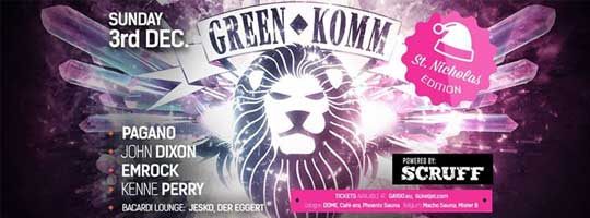GREEN KOMM & Naughty Doublebang powered by Scruff & in co Sexy | Nachtflug - 03/12/2017