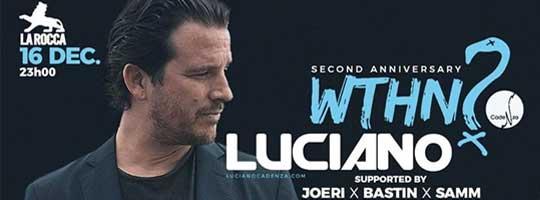 WTHN? Second Anniversary w/ Luciano | La Rocca - 16/12/2017