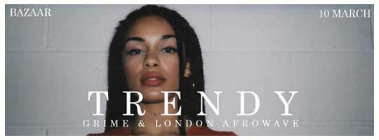 TRENDY - GRIME & LONDON AFROWAVE | Bazaar - 10/03/2018