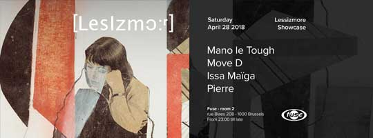 Lessizmore :: Mano Le Tough, Move D | Fuse - 28/04/2018
