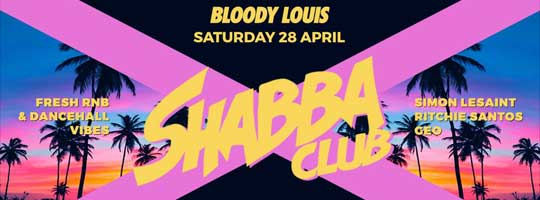 SHABBA CLUB | Bloody Louis - 28/04/2018