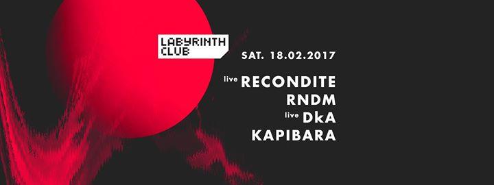 Recondite live, Rndm, DkA live and Kapibara - 18/02/2017 | Labyrinth Club