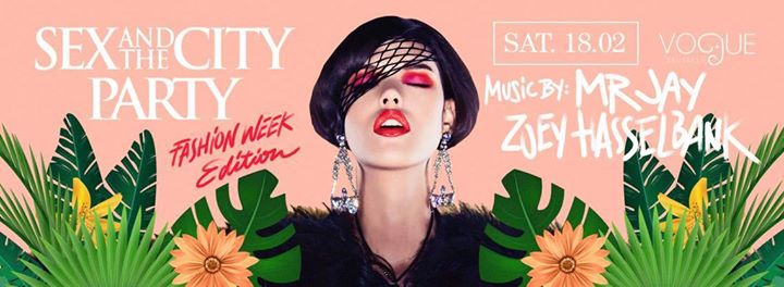 Sex And The City PARTY - Fashion Week Edition - 18/02/2017 | Vogue Brussels
