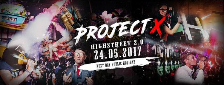 Project X l  #Nextdaypublicholiday - 24/05/2017 | Highstreet 2.0