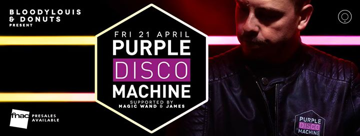 BLOODY LOUIS &  DONUTS l PURPLE DISCO MACHINE l FRI 21.04 - 21/04/2017 | Bloody Louis
