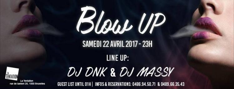 BLOW UP - 22/04/2017 | La Tentation