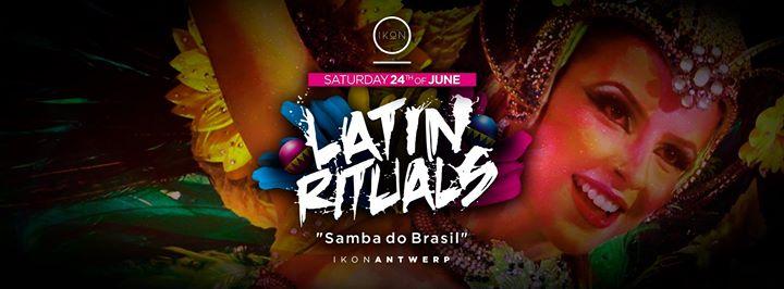 Latin Rituals - Samba do Brasil - 24/06/2017 | IKON