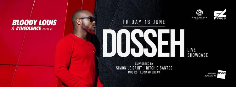 BLOODY LOUIS & L'INSOLENCE PRESENT  DOSSEH - 16/06/2017 | Bloody Louis