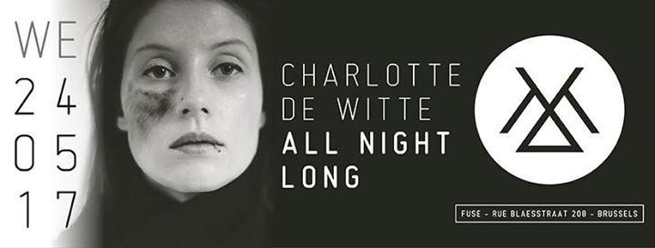 KNTXT w/ Charlotte de Witte - All Night Long - 24/05/2017 | Fuse