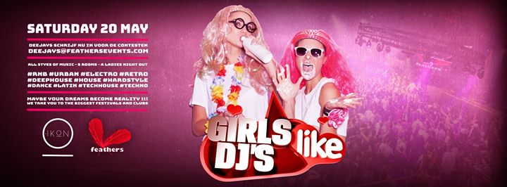 Girls Like DJs ! 5 Rooms ! - 20/05/2017 | IKON