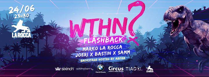 WTHN? Flashback - 24/06/2017   La Rocca