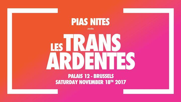 Les Transardentes : Les TransArdentes 2017 invited by PIAS Nites - 18/11/2017