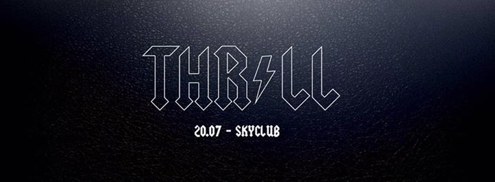 THRILL | SKYCLUB - 20/07/2017 | IKON