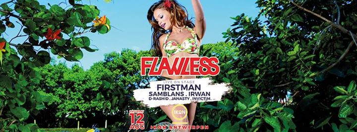 Flawless - Firstman - Sam Blans and more - 12/08/2017 | IKON