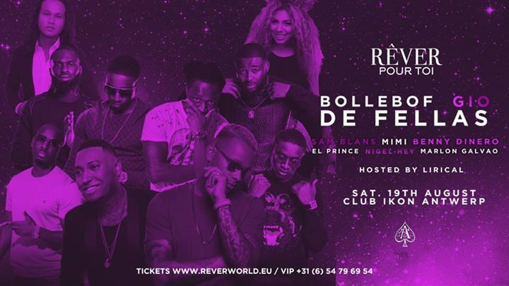 Rêver Pour Toi - De Fellas, Bollebof, Gio & more! - 19/08/2017 | IKON