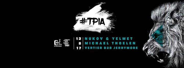 TPIA: w/ Nukov & Yelmet - Michael Thoelen - Vertier & Jerrymore - 12/08/2017 | Café d'Anvers