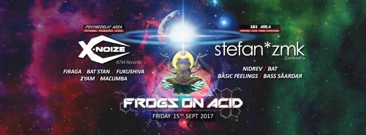 Frogs On Acid present X-Noize - 15/09/2017 | Bazaar