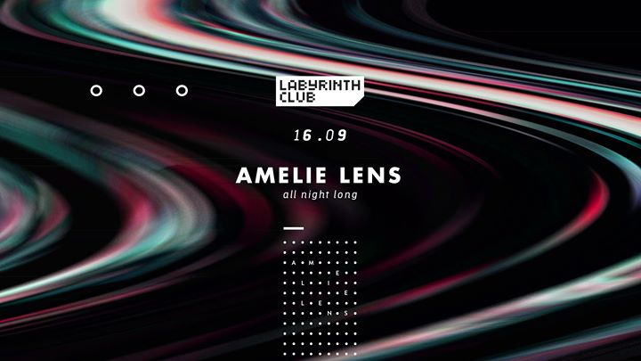 Amelie Lens all night long - 16/09/2017 | Labyrinth Club