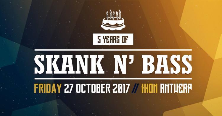 5 Years of Skank n' Bass - 27/10/2017 | IKON