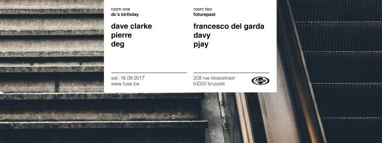 Fuse presents: Dave Clarke's birthday - Francesco Del Garda - 16/09/2017 | Fuse