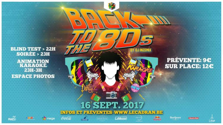 Back to the 80's : 100% 80's, 100% ambiance ! - 16/09/2017 | Le Cadran