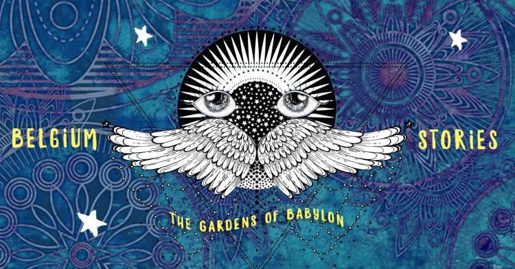 The Gardens of Babylon - Belgium Stories part III - 17/11/2017 | Café d'Anvers