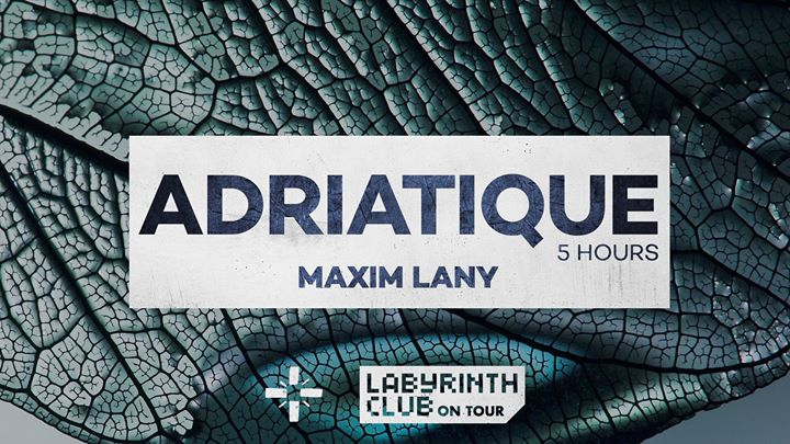 Adriatique - 5 hours - Labyrinth Club On Tour - 13/10/2017 | Labyrinth Club