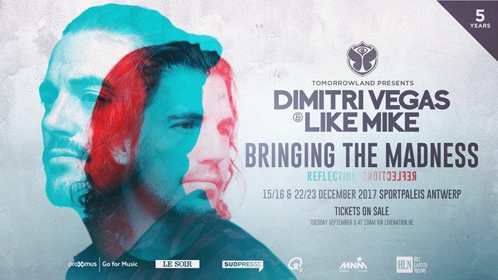 Tomorrowland : Dimitri Vegas & Like Mike - Bringing The Madness - 15/12/2017