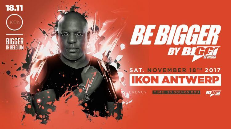 Be Bigger by BIGGI - Bigger in Belgium - 18/11/2017   IKON