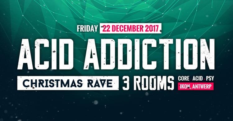 soirée Acid Addiction - Christmas Rave