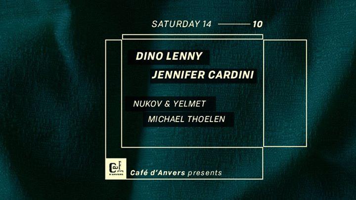 Dino Lenny - Jennifer Cardini - 14/10/2017 | Café d'Anvers