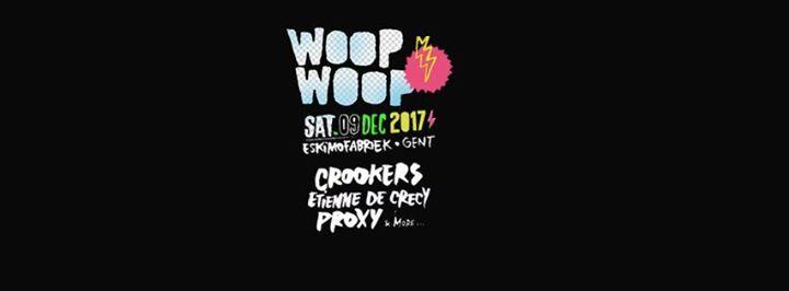 Beats of Love : Woop Woop w/ Etienne De Crécy, Crookers & Proxy - 09/12/2017