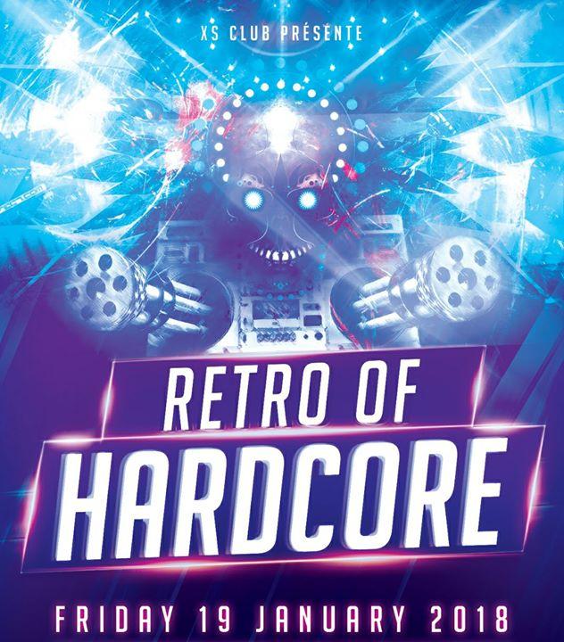 RETRO OF HARDCORE - 19/01/2018 | XS Club