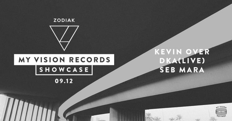 My Vision Records Showcase : Kevin Over, DkA, Seb Mara - 09/12/2017 | Zodiak