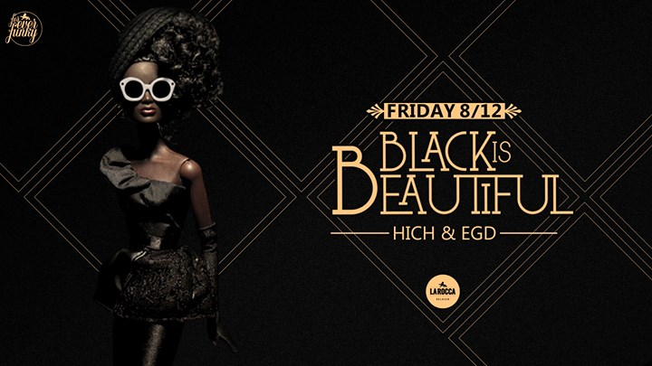 Black=Beautiful - 08/12/2017 | La Rocca