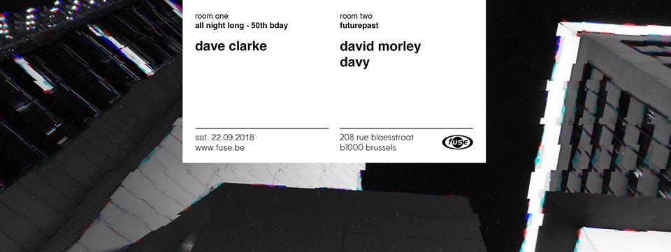 party Dave Clarke all night - Futurepast w David Morley