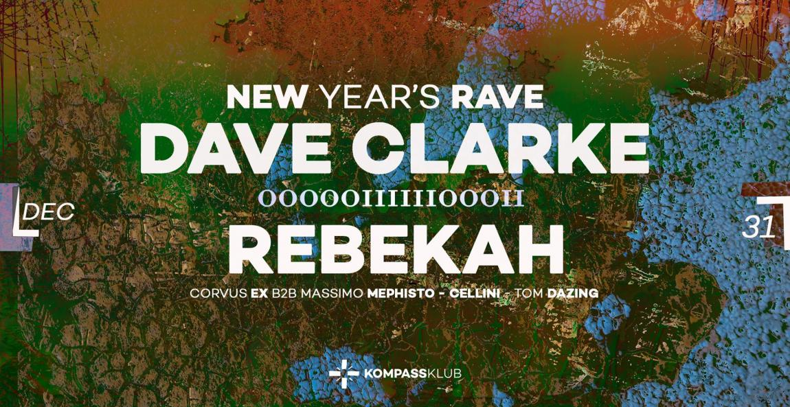 party Kompass New Year's Rave - Dave Clarke & Rebekah