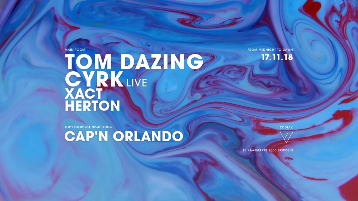 soirée Zodiak presents Tom Dazing, CYRK Live