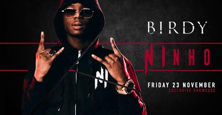 NINHO - Friday 23/11/2018, Birdy
