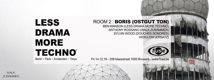 soirée Less Drama More Techno feat Boris Ostgut Ton