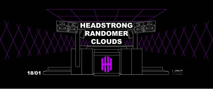 party Hard Harder Hardst w/ Headstrong // Randomer // Clouds